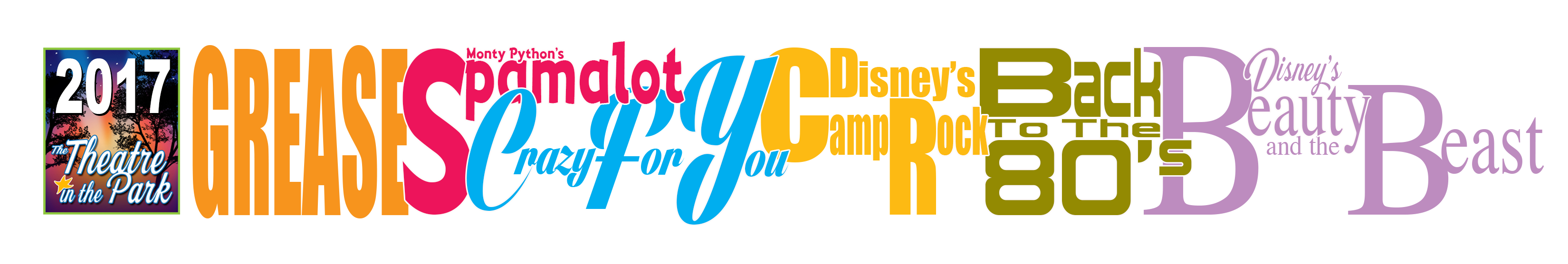 image with title treatments of 2017 season, including GREASE, SPAMALOT, CRAZY FOR YOU, DISNEY'S CAMP ROCK, BACK TO THE 80S AND DISNEY'S BEAUTY AND THE BEAST